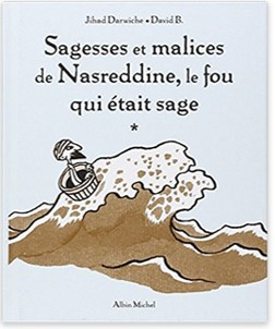 Sagesse et malice de Nasreddine, le fou qui était sage